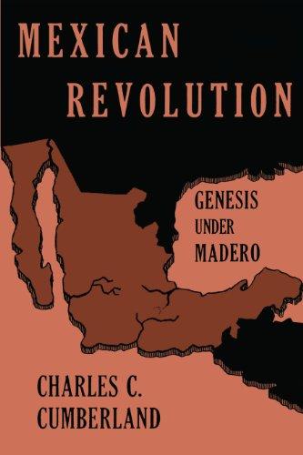 Mexican Revolution : Genesis under Madero: Charles C. Cumberland