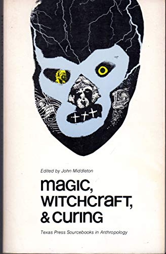 9780292750319: Magic, Witchcraft, and Curing (American Museum Sourcebooks in Anthropology.)