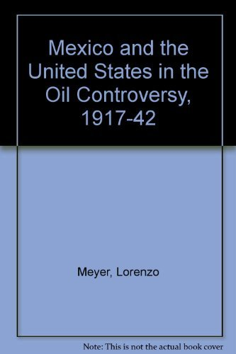 9780292750326: Mexico and the United States in the Oil Controversy, 1917–1942