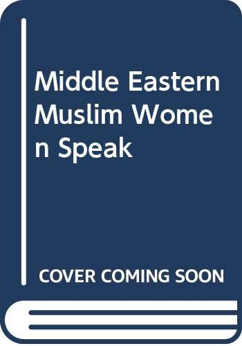 9780292750333: Middle Eastern Muslim Women Speak (The Dan Danciger publication series)