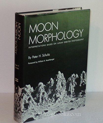 Moon Morphology: Interpretations Based on Lunar Orbiter Photography: Schultz, Peter H.