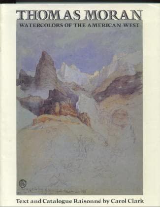 Thomas Moran: Watercolors of the American West: Clark, Carol