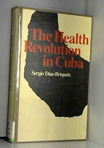 9780292750715: The Health Revolution in Cuba (Special Publication / Institute of Latin American Studies, U)