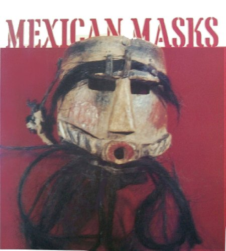 Mexican Masks: Donald B. Cordry
