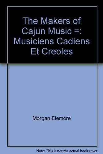 The Makers of Cajun Music: Musiciens Cadiens Et Creoles: Ancelet, Barry Jean