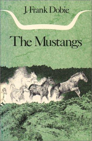 9780292750814: The Mustangs
