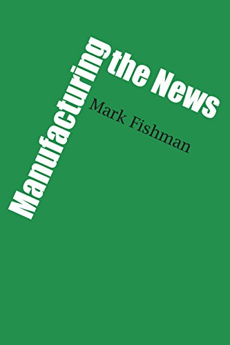 Manufacturing the News: Mark Fishman