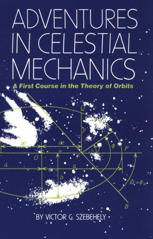 9780292751057: Adventures in Celestial Mechanics: A First Course in the Theory of Orbits