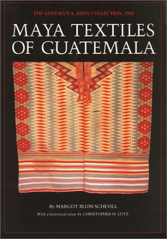 9780292751439: Maya Textiles of Guatemala: The Gustavus A. Eisen Collection, 1902