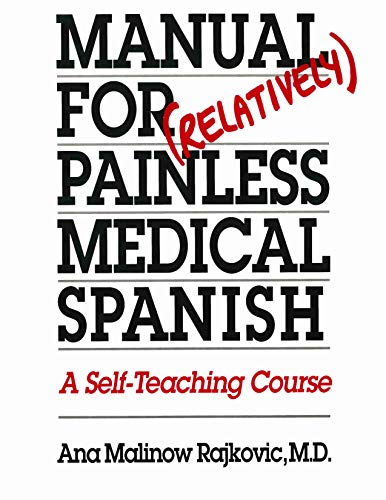 9780292751460: Manual for Relatively Painless Medical Spanish: A Self-Teaching Course