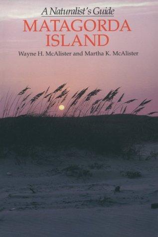 9780292751514: Matagorda Island: A Naturalist's Guide