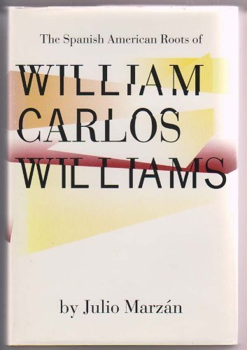 The Spanish American Roots of William Carlos Williams