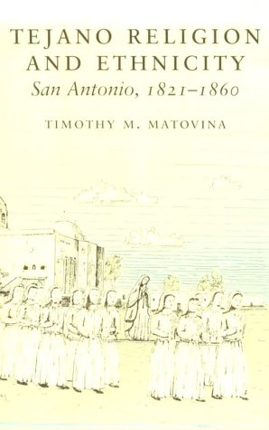 Tejano Religion and Ethnicity: San Antonio, 1821-1860