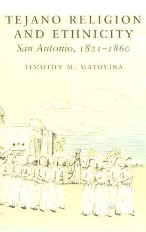 9780292751705: Tejano Religion and Ethnicity: San Antonio, 1821-1860