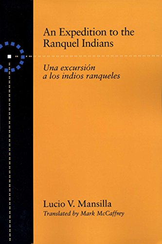 An Expedition to the Ranquel Indians: Excursion: Lucio V. Mansilla,