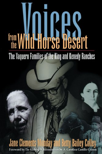 9780292752054: Voices from the Wild Horse Desert: The Vaquero Families of the King and Kenedy Ranches
