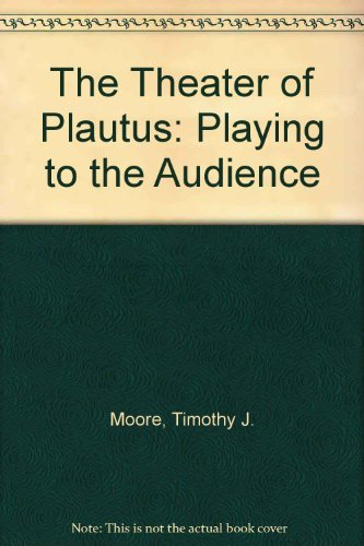 9780292752085: The Theater of Plautus: Playing to the Audience