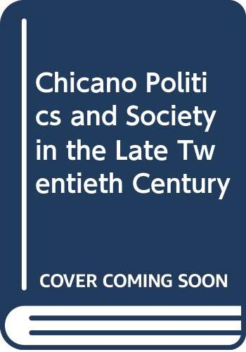 9780292752146: Chicano Politics and Society in the Late Twentieth Century