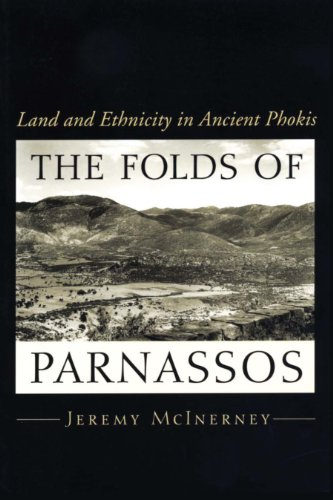 The Folds of Parnassos Land and Ethnicity in Ancient Phokis: Jeremy McInerney