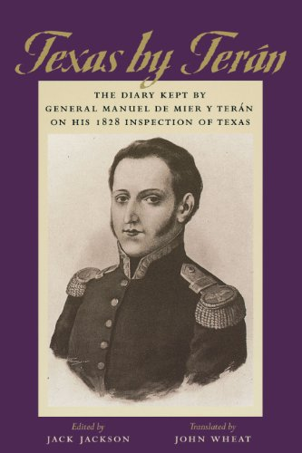 9780292752351: Texas by Terán: The Diary Kept by General Manuel de Mier y Terán on His 1828 Inspection of Texas (The Jack and Doris Smothers Series in Texas History, Life, and Culture, No. 2)