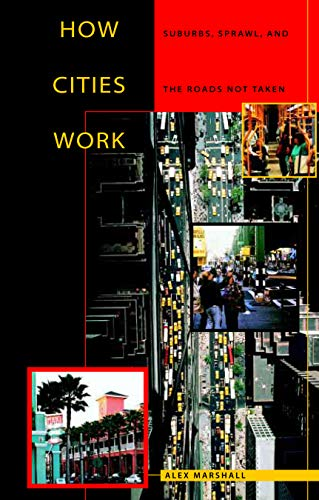 9780292752405: How Cities Work : Suburbs, Sprawl, and the Roads Not Taken