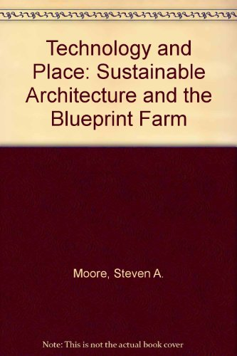 9780292752443: Technology and Place: Sustainable Architecture and the Blueprint Farm