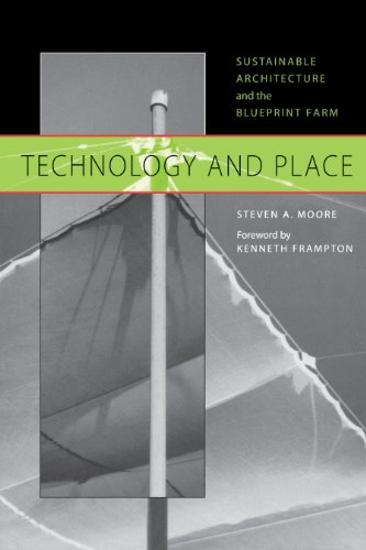 9780292752450: Technology and Place: Sustainable Architecture and the Blueprint Farm