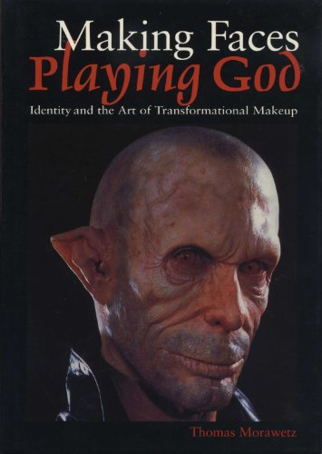 9780292752474: Making Faces, Playing God: Identity and the Art of Transformational Makeup