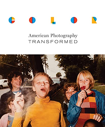 9780292753013: Color: American Photography Transformed (The William and Bettye Nowlin Series in Art, History, and Culture of the Western Hemisphere)