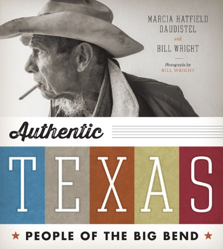 Authentic Texas: People of the Big Bend (Paperback): Marcia Hatfield Daudistel
