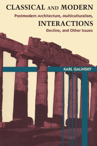 9780292753983: Classical and Modern Interactions: Postmodern Architecture, Multiculturalism, Decline, and Other Issues