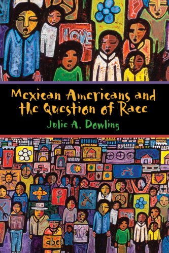 Mexican Americans and the Question of Race (Hardback): Julie A. Dowling