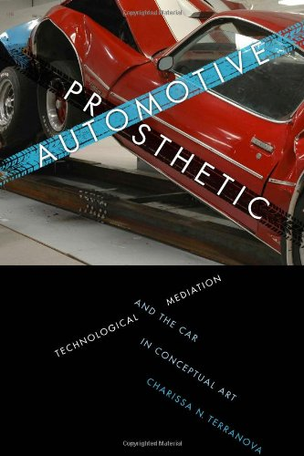 9780292754041: Automotive Prosthetic: Technological Mediation and the Car in Conceptual Art