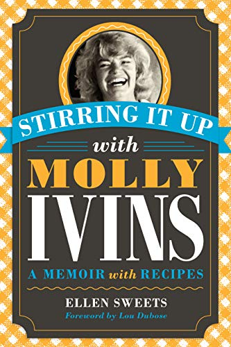 9780292754232: Stirring It Up with Molly Ivins: A Memoir with Recipes