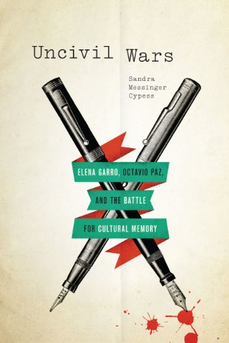 9780292754287: Uncivil Wars: Elena Garro, Octavio Paz, and the Battle for Cultural Memory (Joe R. and Teresa Lozano Long Series in Latin American and Latino Art and Culture)