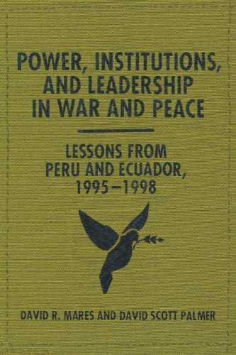 9780292754294: Power, Institutions, and Leadership in War and Peace: Lessons from Peru and Ecuador, 1995–1998