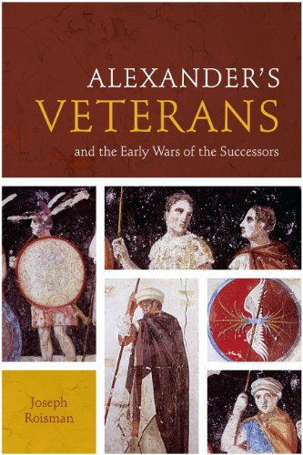 9780292754317: Alexander's Veterans and the Early Wars of the Successors (Fordyce W. Mitchel Memorial Lecture Series)