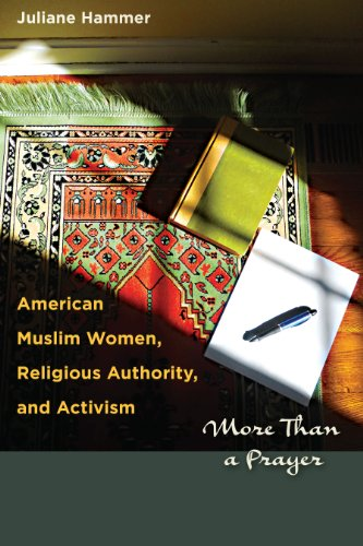 American Muslim Women, Religious Authority, and Activism: More Than a Prayer (Louann Atkins Temple ...