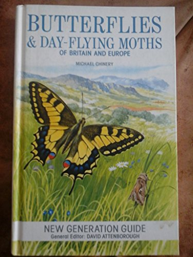 New Generation Guide to the Butterflies and Day-Flying Moths of Britain and Europe (Corrie Herring Hooks Series) (0292755392) by Chinery, Michael