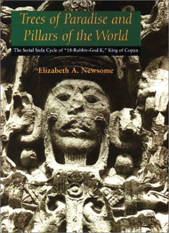 9780292755727: Trees of Paradise and Pillars of the World: The Serial Stelae Cycle of