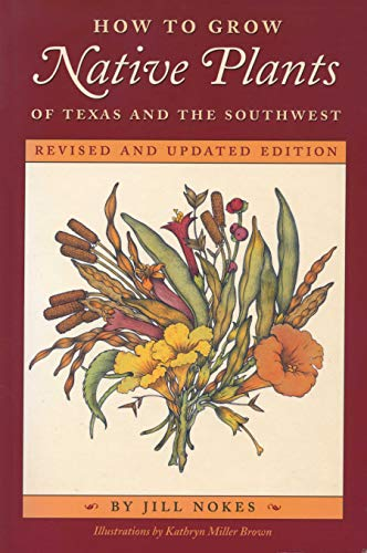 9780292755734: How to Grow Native Plants of Texas and the Southwest: Revised and Updated Edition