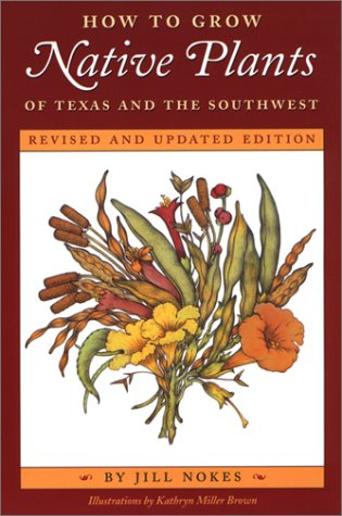9780292755741: How to Grow Native Plants of Texas and the Southwest: Revised and Updated Edition