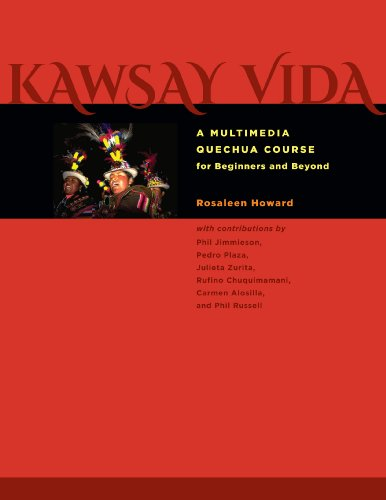 Kawsay Vida: A Multimedia Quechua Course for Beginners and Beyond (Recovering Languages and ...