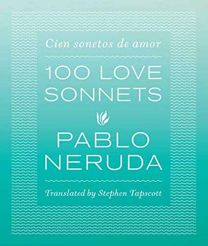 9780292756519: One Hundred Love Sonnets: Cien sonetos de amor (English and Spanish Edition)