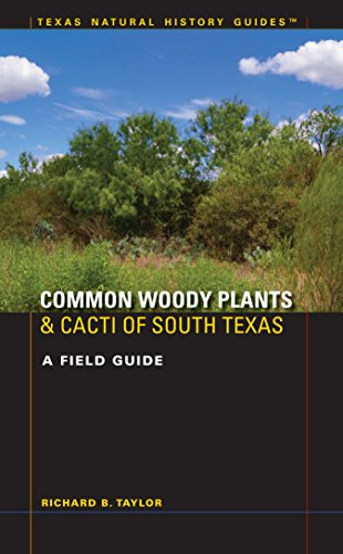 9780292756526: Common Woody Plants and Cacti of South Texas: A Field Guide (Texas Natural History Guides)