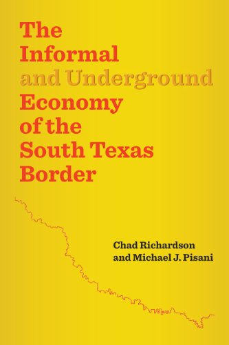 9780292756830: The Informal and Underground Economy of the South Texas Border (Jack and Doris Smothers Series in Texas History, Life, and Culture)
