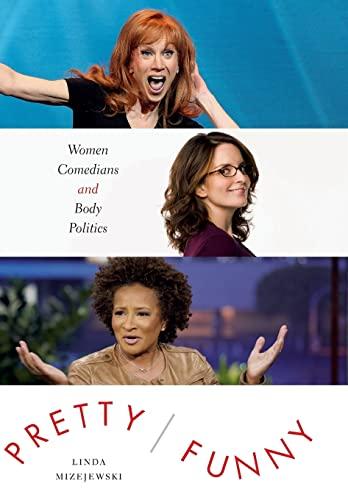 9780292756915: Pretty/Funny: Women Comedians and Body Politics