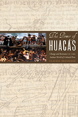 The Power of Huacas: Change and Resistance in the Andean World of Colonial Peru (Hardback): Claudia...