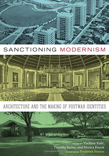 9780292757257: Sanctioning Modernism: Architecture and the Making of Postwar Identities (Roger Fullington Series in Architecture)