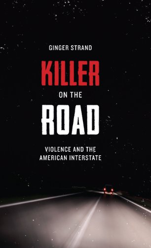 9780292757523: Killer on the Road: Violence and the American Interstate (Discovering America (University of Texas Press))